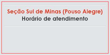 O horário de atendimento da seção em Pouso Alegre será das 10h às 17h