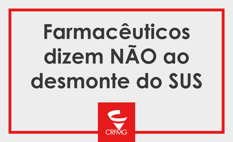 Manifesto do CRF/MG contra o desmonte do SUS
