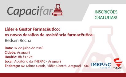 CAPACIFAR: Líder e Gestor Farmacêutico: os novos desafios da assistência farmacêutica em Araguari