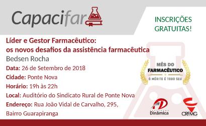 CAPACIFAR: Líder e Gestor Farmacêutico: os novos desafios da assistência farmacêutica em Ponte Nova