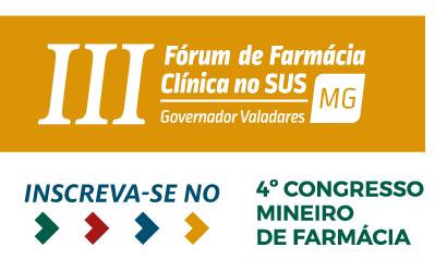III Fórum de Farmácia Clínica no SUS será realizado no 4º Congresso Mineiro de Farmácia