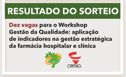 Resultado do sorteio: 10 Inscrições para o Workshop Gestão de Qualidade: aplicação de indicadores na gestão estratégica da farmácia hospitalar e clínica