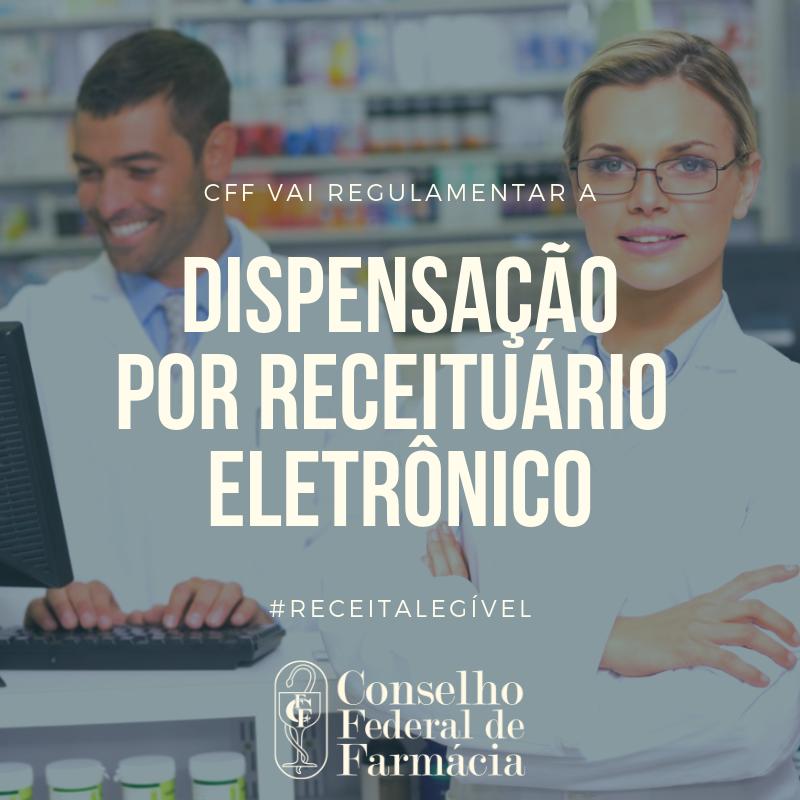 CFF vai regulamentar dispensação por receituário eletrônico