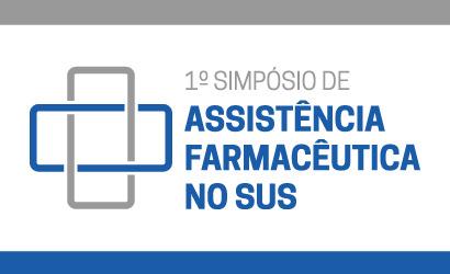 1º Simpósio de Assistência Farmacêutica no SUS