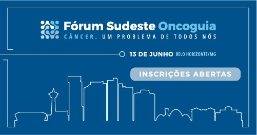 Fórum Sudeste de Políticas de Saúde em Oncologia: Câncer um problema de todos nós