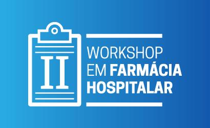 CRF/MG realiza II Workshop em Farmácia Hospitalar em Belo Horizonte